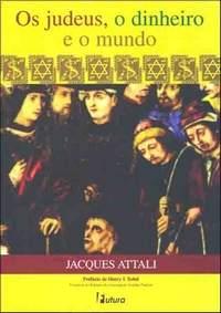 Os Judeus, o Dinheiro e o Mundo