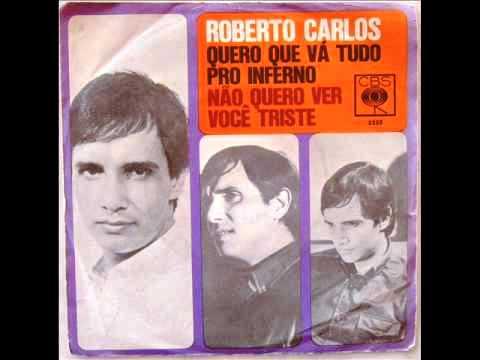 Roberto Carlos - quero que vá tudo pro inferno